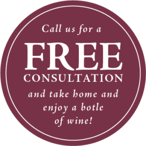 Call us for a free consultation and take home and enjoy a bottle of wine!
